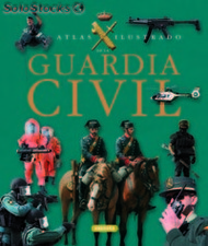 Atlas ilustrado de la Guardia Civil
