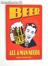 Cartel de Cerveza Beer, all a man needs