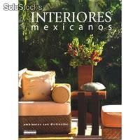 Interiores mexicanos ambientes con distincion
