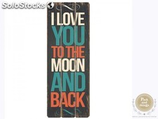 "Lámina de madera · "" I Love You To The Moon And Back"